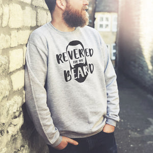 Revered For My Beard Sweatshirt