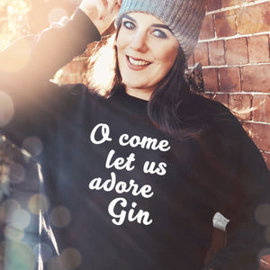 o come let us adore gin sweatshirt