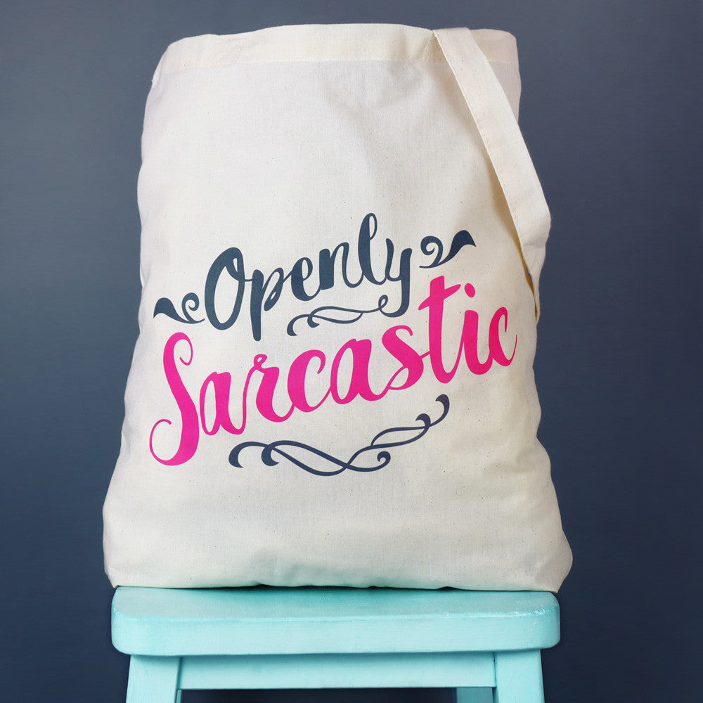 Openly Sarcastic Tote Bag