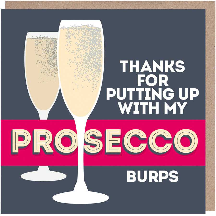 Thanks For Putting Up With My Prosecco Burps Card