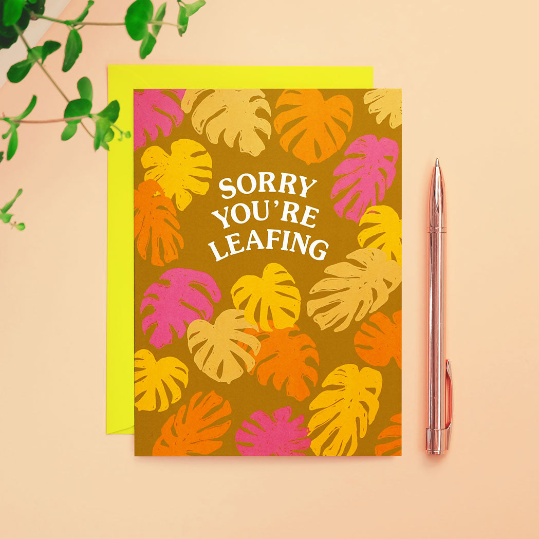 Sorry You're Leafing Leaving Card