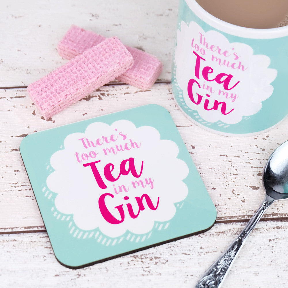 there's too much tea in my gin coaster