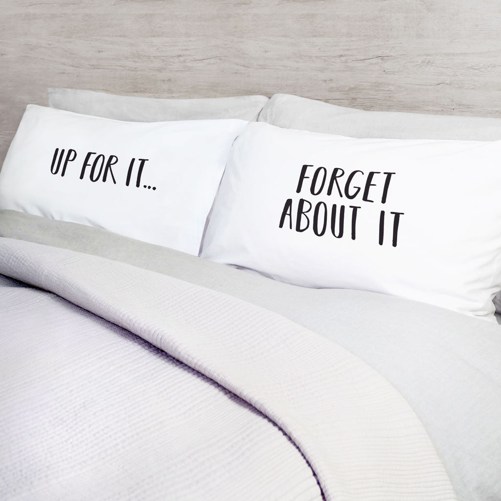 Up For It / Forget About It Pillow Case Set