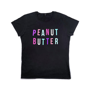 Women's Peanut Butter Food Slogan T Shirt Black