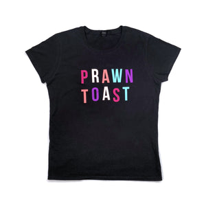 Women's Prawn Toast Food Slogan T Shirt Black