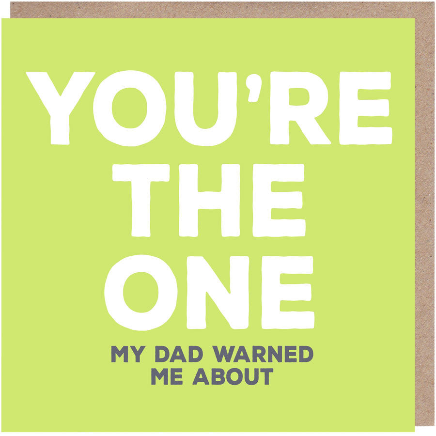 you're the one my dad warned me about card