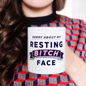 Sorry About My Resting Bitch Face Mug