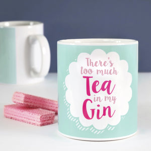 Too Much Tea In My Gin Mug