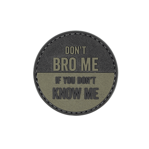 MORALE PATCH, DON'T BRO ME