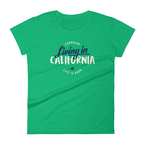Canadian in Cali - women's t-shirt (colors available)