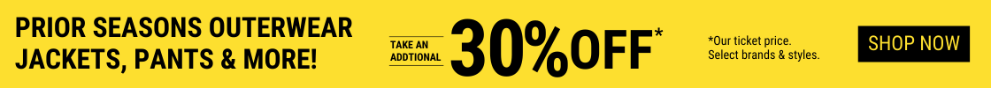 Prior Seasons Outerwear, Jackets, Pants & More. Take an additional 30% off