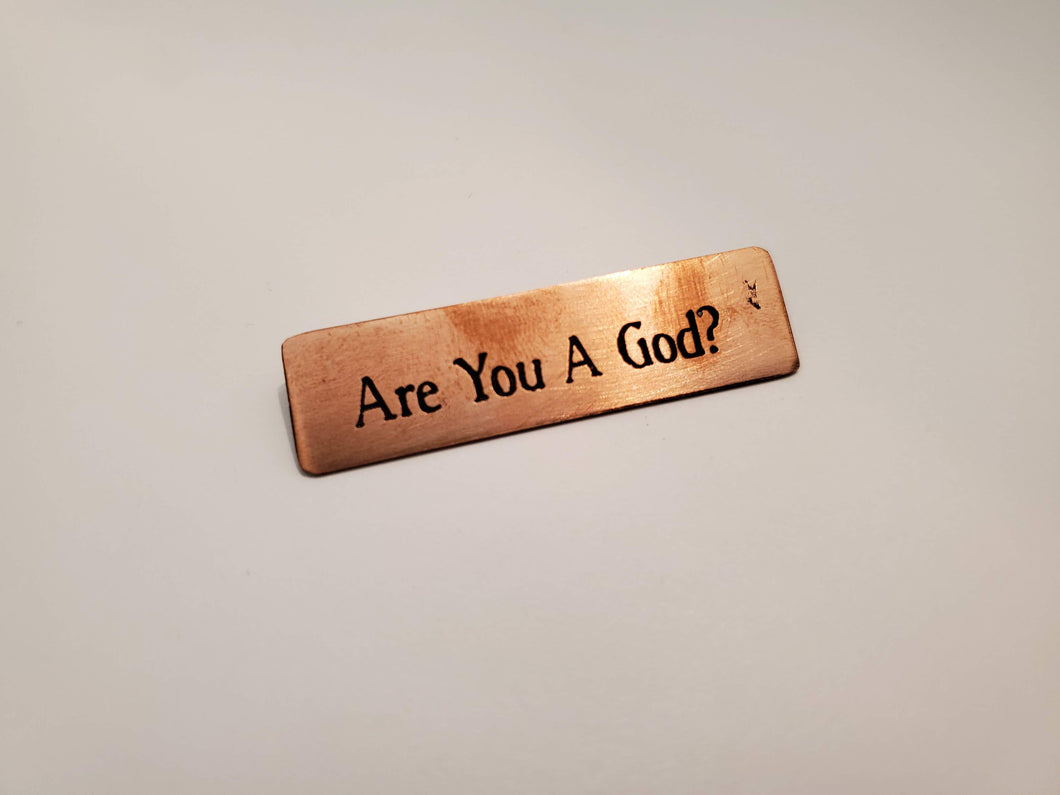 Are You A God? - Pin