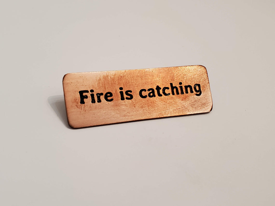 Fire is catching - Pin