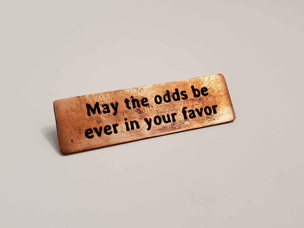 May the odds be ever in your favor - Pin
