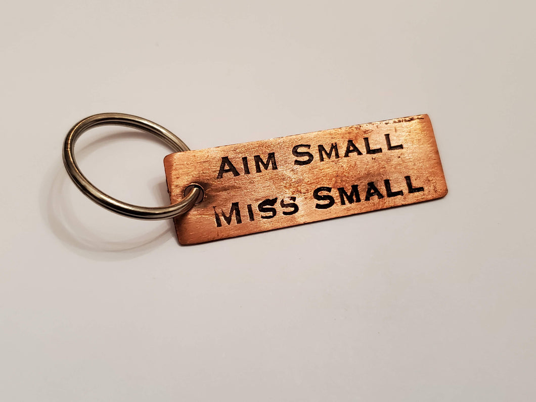 Aim Small, Miss Small - Key Chain