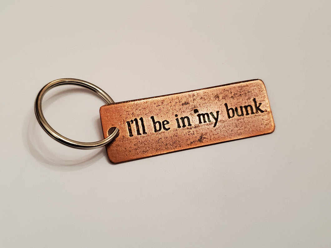 I'll be in my bunk - Key Chain