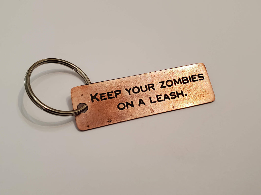 Keep your Zombies on a leash. - Key Chain