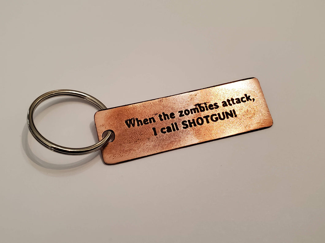 When the zombies attack, I call SHOTGUN! - Key Chain