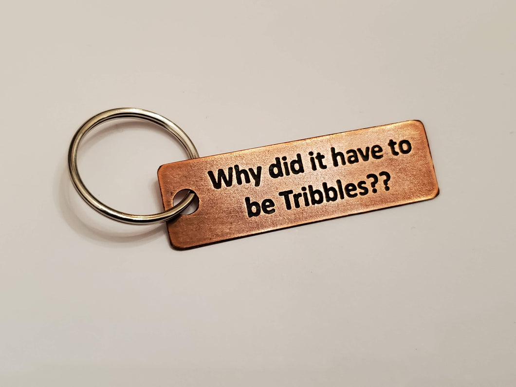 Why did it have to be Tribbles?? - Key Chain