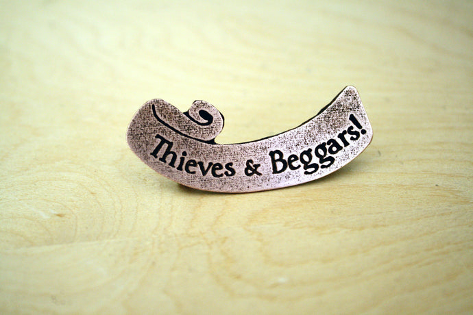 Thieves and Beggars Pin