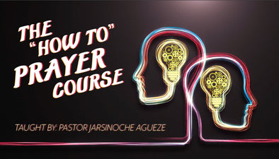 The How To Prayer Course