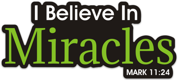 I believe in Miracles Vinyl Decal- (small)