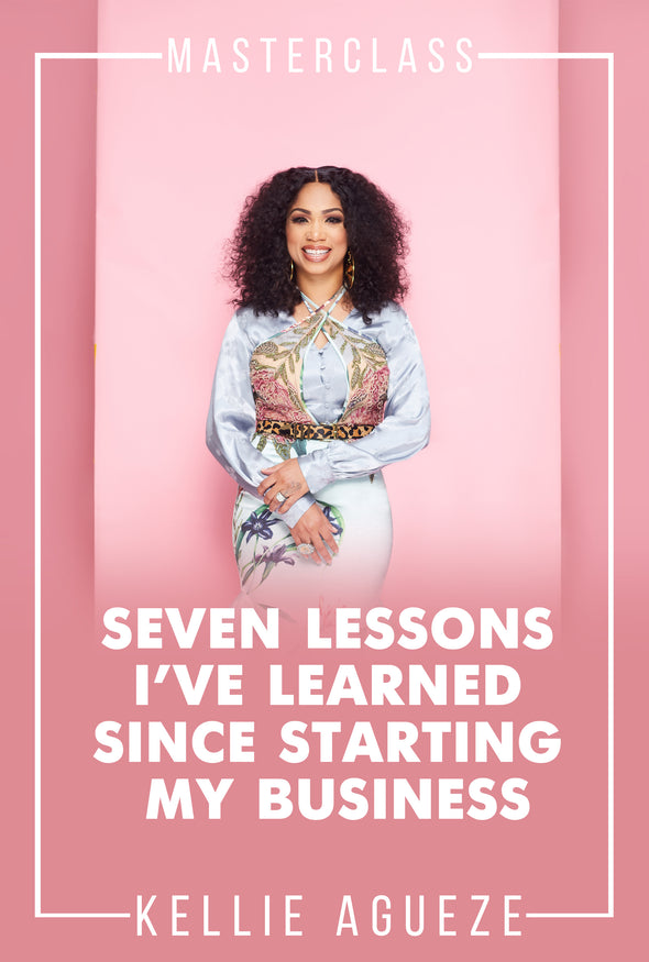 Master Class —7 lessons learned Since starting my business — video/eboook