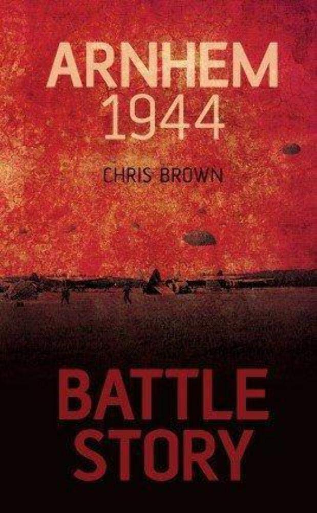 Battle Story: Arnhem 1944