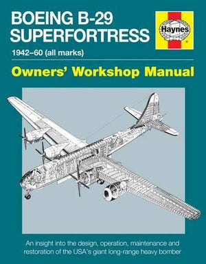 Boeing B-29 Superfortress Owners Workshop Manual - The Tank Museum