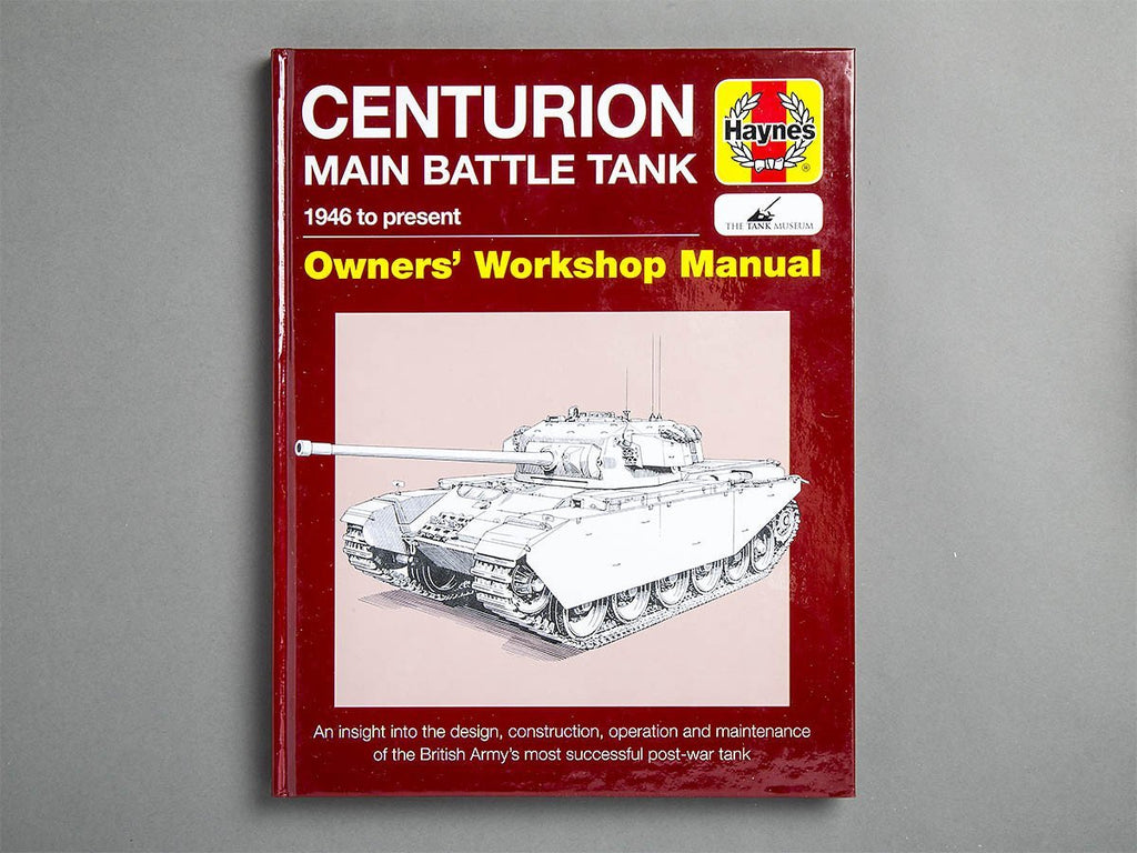 Centurion Main Battle Tank Owners' Workshop Manual - The Tank Museum