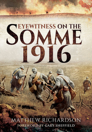 Eyewitness on the Somme 1916 - The Tank Museum