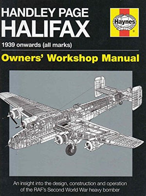 Handley Page Halifax Haynes Owners' Workshop Manual - The Tank Museum