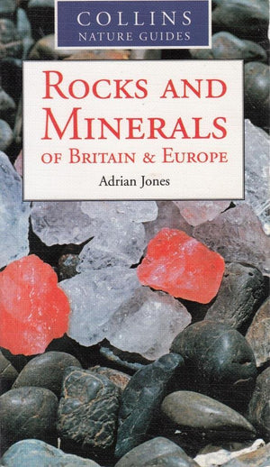 Collins Nature Guide: Rocks and Minerals of Britain and Europe - The Tank Museum