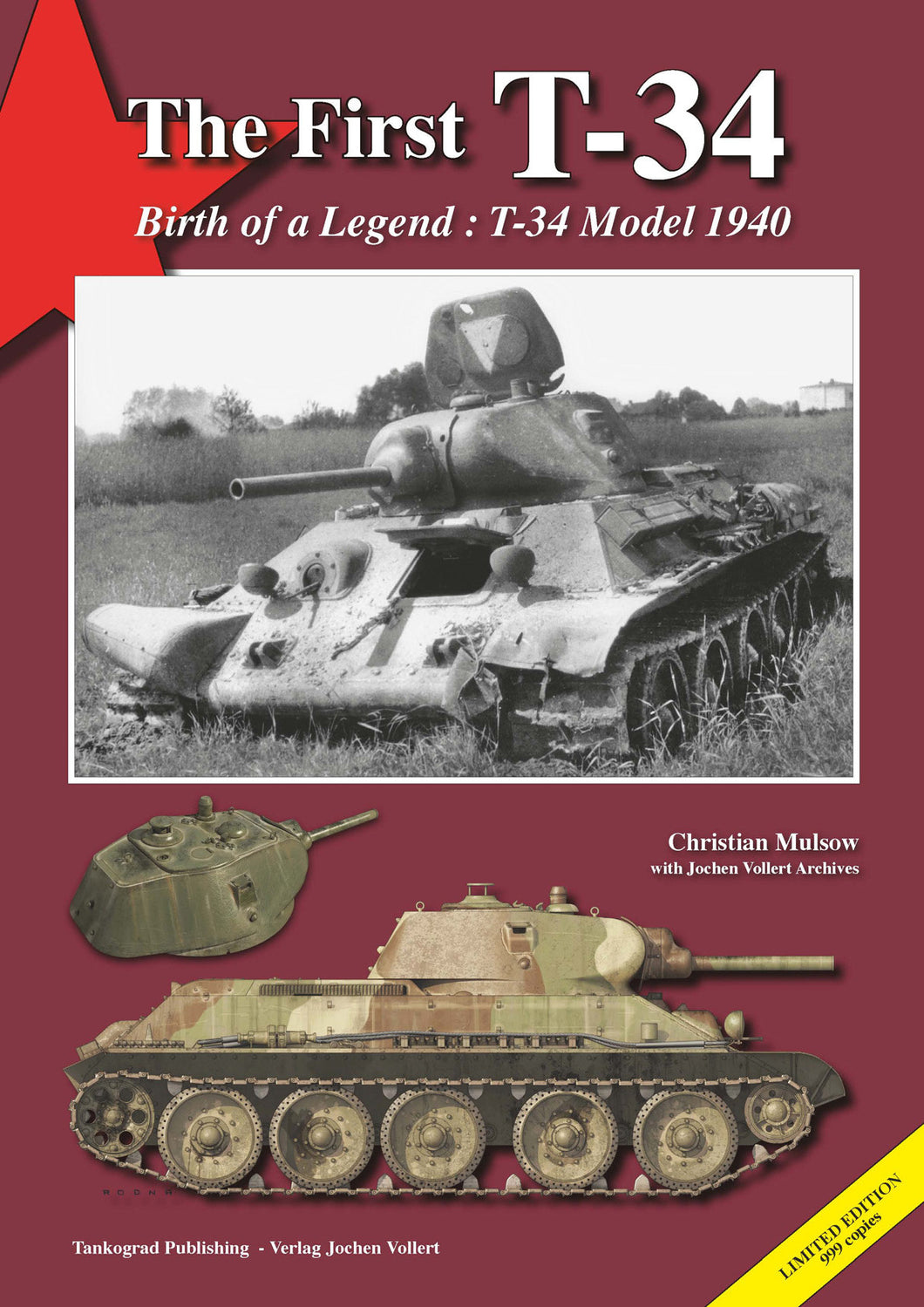 The First T-34 Birth of a Legend : The T-34 Model 1940
