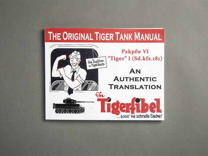 Tigerfibel - The Original Tiger Tank Manual