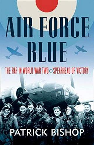 Air Force Blue: The RAF in World War II - Spearhead to Victory