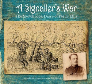 A Signaller's War: The Sketchbook Diary of Pte L. Ellis - The Tank Museum