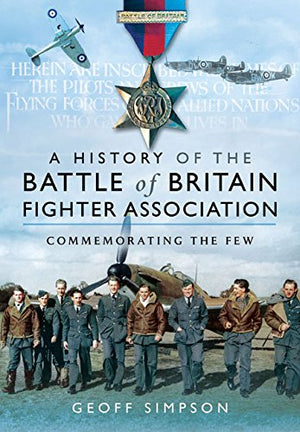 A History of the Battle of Britain fighter Association - The Tank Museum