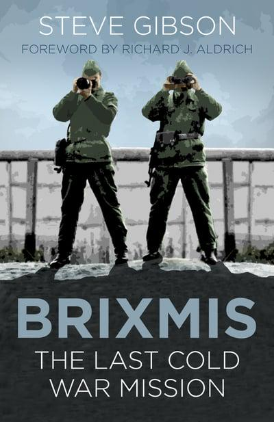 BRIXMIS The Last Cold War Mission