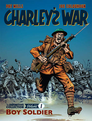 Charley's War: Boy Soldier: The Definitive Collection Vol. 1 - The Tank Museum