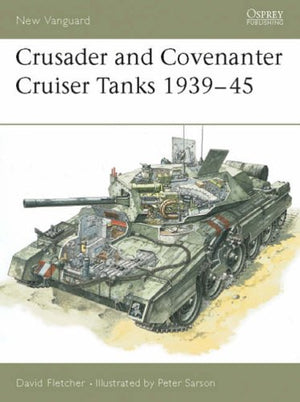 Crusader and Covenanter Cruiser Tanks 1939 -45 - The Tank Museum