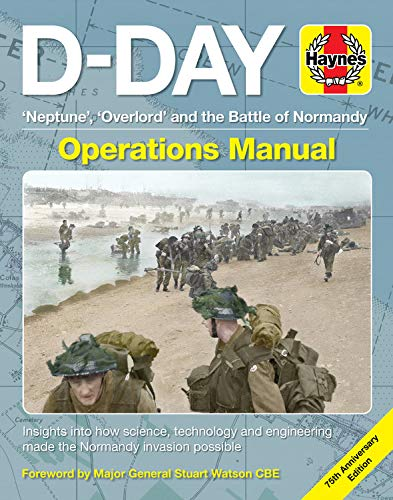 D-Day Operations Haynes Manual: 'Neptune', 'Overlord' and the Battle of Normandy