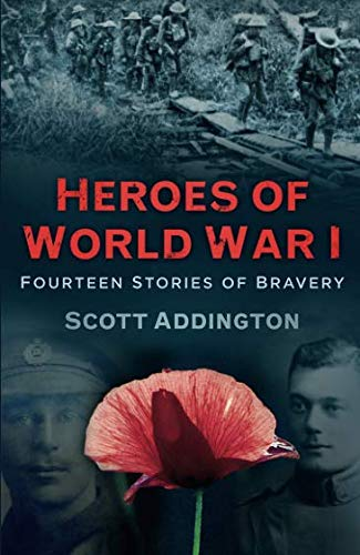 Heroes of World War I : Fourteen Stories of Bravery