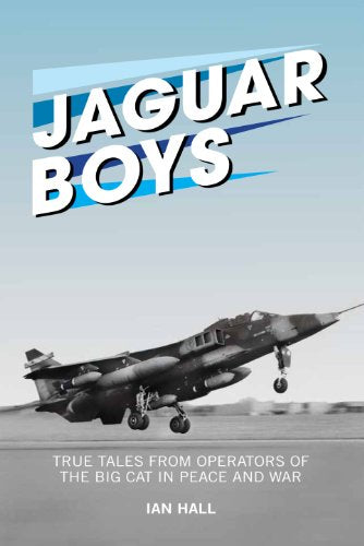 Jaguar Boys: True Tales From Operators Of The Big Cat In Peace And War - The Tank Museum
