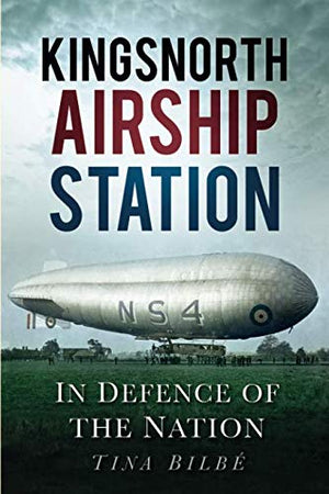 Kingsnorth Airship Station: In Defense of the Nation - The Tank Museum
