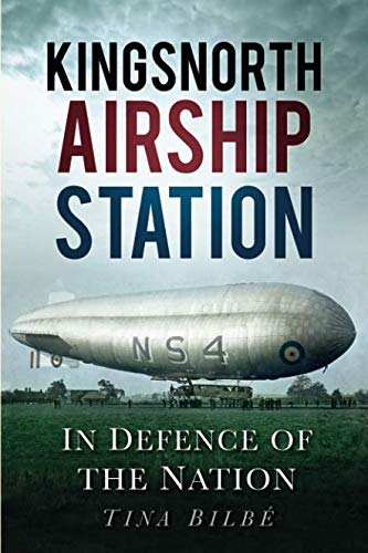 Kingsnorth Airship Station: In Defense of the Nation