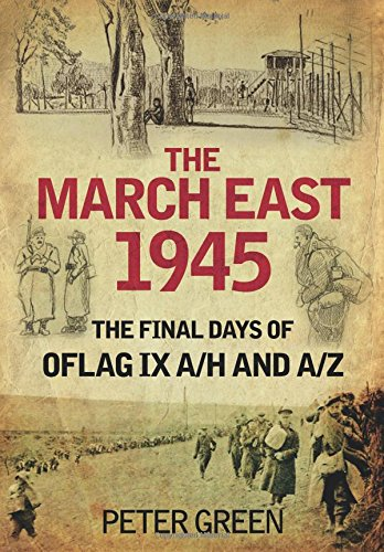 The March East 1945: The Final Days of Oflag IX A/H and IX A/Z - The Tank Museum