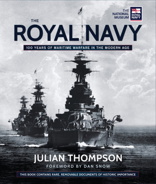 The Royal Navy: 100 years of Maritime Warfare in the Modern Age