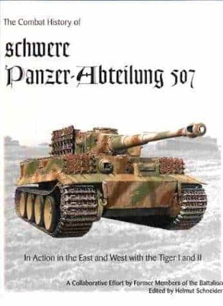 OOS The Combat History of schwere Panzer Abteilung 507: In Action in the East and West with Tiger I and Tiger II - The Tank Museum