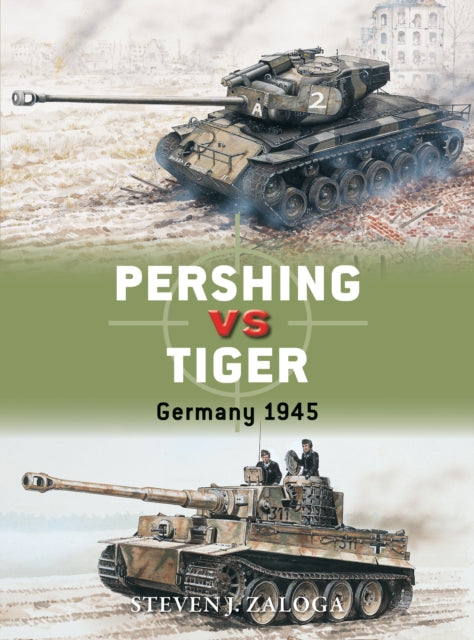 Pershing vs Tiger: Germany 1945